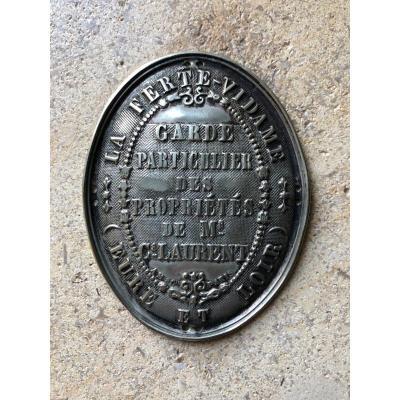 Guard Plate Of The Properties Of Mr C. Laurent, La Ferté Vidame. Eure Et Loir.