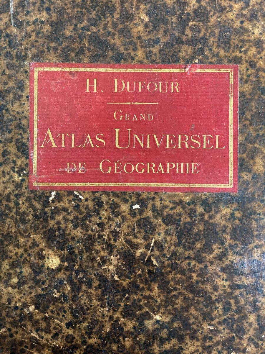 H.DUFOUR Grand Atlas Universel de Géographie époque XIXe H 63 cm x L 44 cm