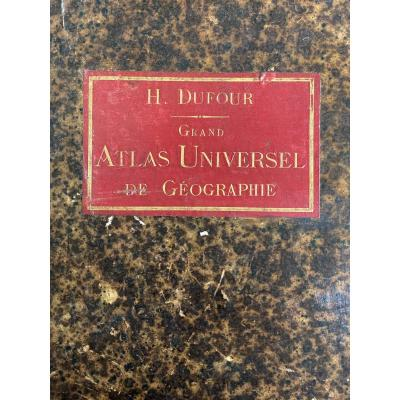 H. Dufour Grand Universal Atlas Of Geography Height 63 Cm Late XIXth