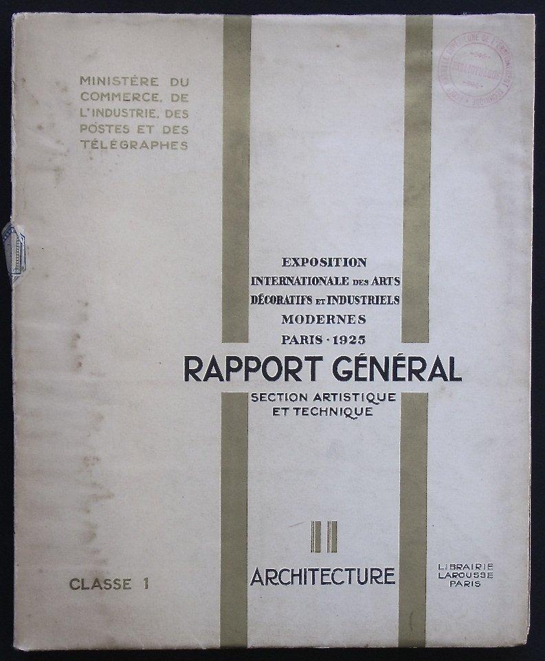 -  Rapport  De  l' Exposition  Art  -  Deco  De  1925  -  Section