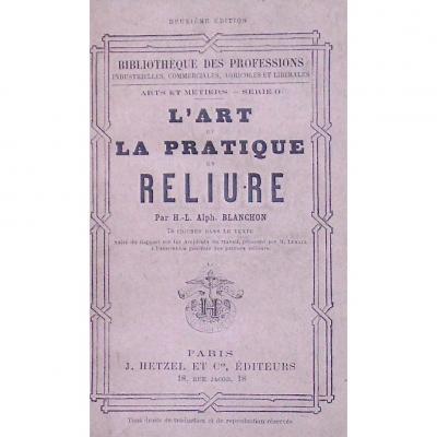 -  L ' Art  Et   La   Pratique   En   Reliure   -      Blanchon  -  Hetzel  -  Arts  &  Metiers