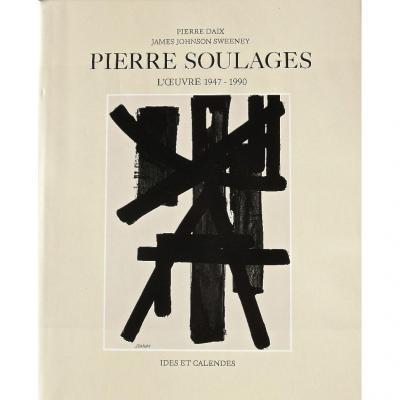-  Pierre  Soulages   -  l' Oeuvre  1947 - 1990  Monographie  Par  Pierre  Daix  Et  Sweeney  -