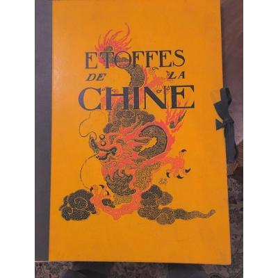 Les étoffes De La Chine, Tissus Et Broderies, Ardenne De Tizac (h. d')