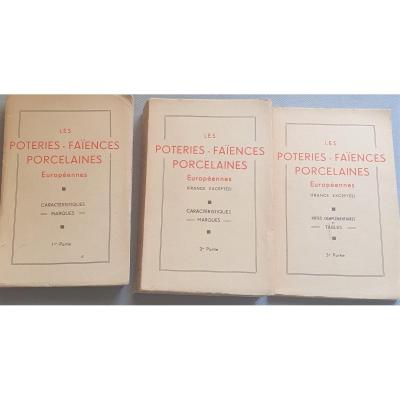 LES POTERIES - FAÏENCES - PORCELAINES EUROPEENNES  - 3 volumes -