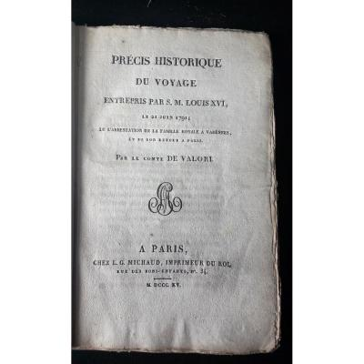 Precise History Of The Journey Of Sm Louis XVI On June 21, 1791, By The Count Of Valori, 1815