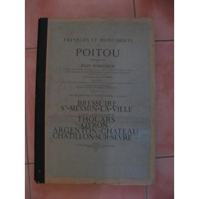 Livre, Paysages Et Monuments Du Poitou Photographiés Par Jules Robuchon.