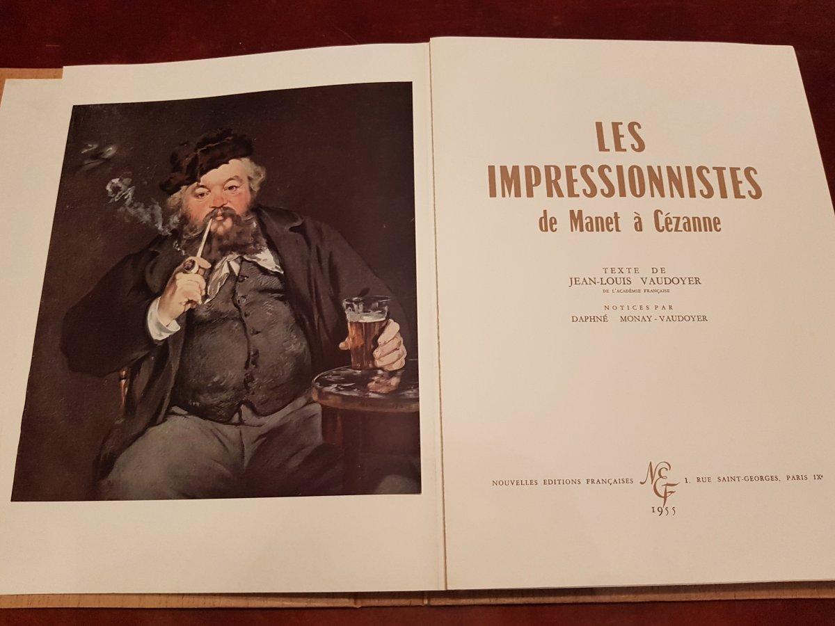 Deux Livres D'art  : Les Impressionnistes De Manet à Cézanne , Et Vincent Van Gogh. 1954-1955.
