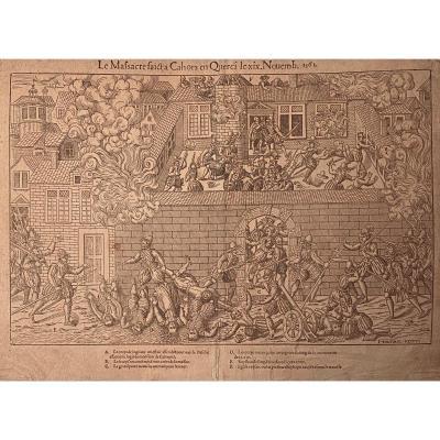 Gravure XVIè De Tortorel : Le Massacre Faict A Cahors En Querci Le XIX.novemb.1561