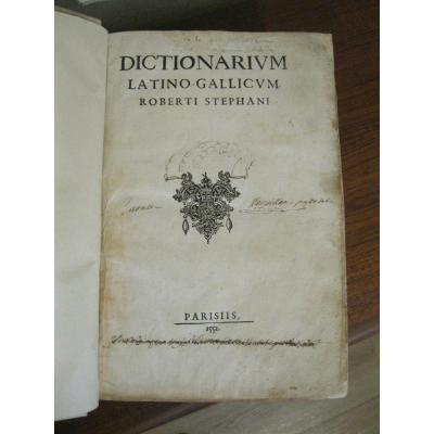 """Robert Estienne """" Dictionarium Latino-Gallicum"""" 1552 chez Charles Estienne"""