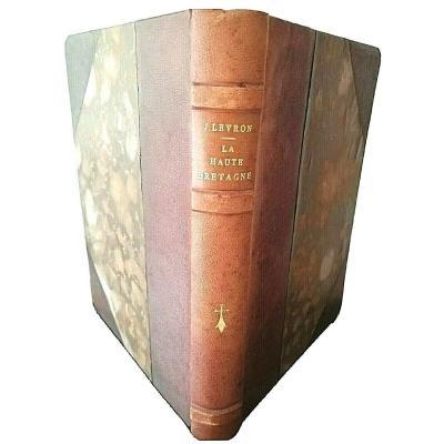 La Haute Bretagne 1938 J. Levron Très Bel Exemplaire Numéroté