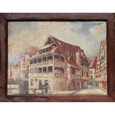 "French School Circa 1910 : ""house Of Tanners In Strasbourg"""