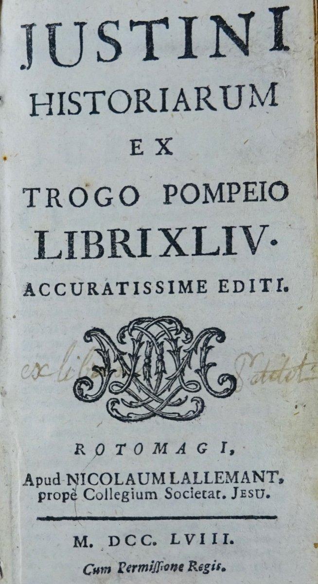 Justin - Historiarum Ex Trogo Pompeio. Imprimé à Rouen En 1758.