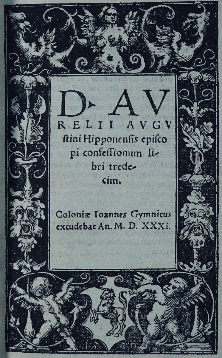 Les Confessions De Saint Augustin, Imprimé à Cologne En 1531, Dans Une Reliure Signée Capé.