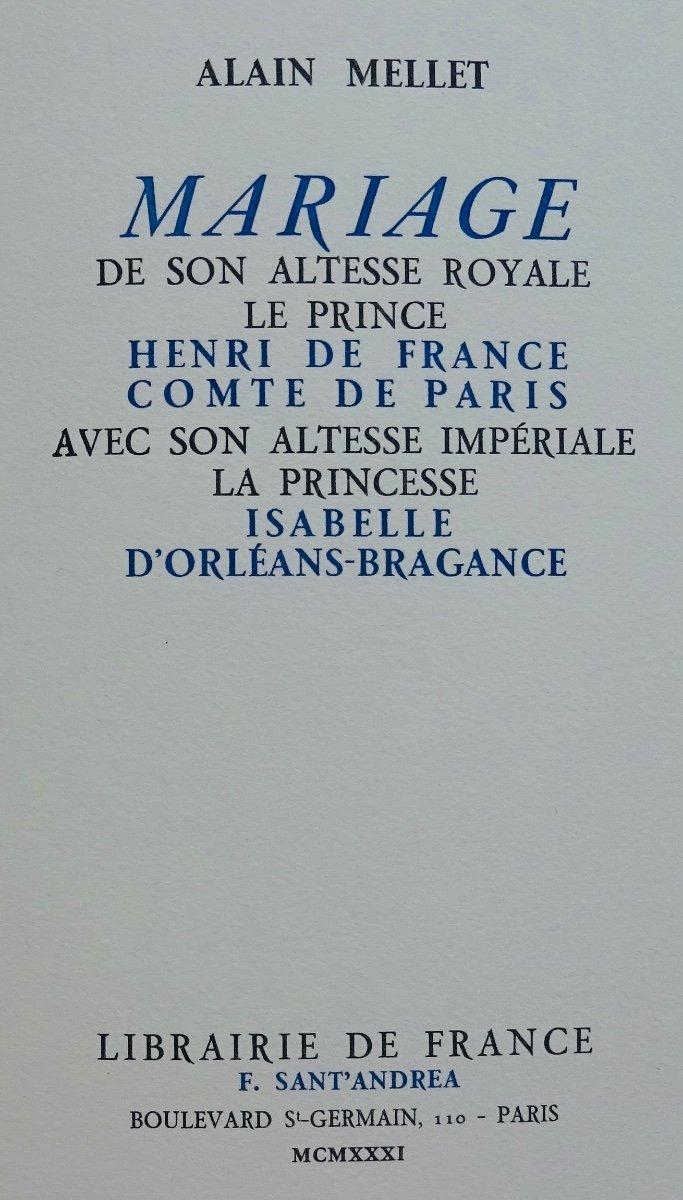 Mellet (alain) - Mariage De Son Altesse Royale Le Prince Henri De France Comte De Paris. 1931.-photo-2