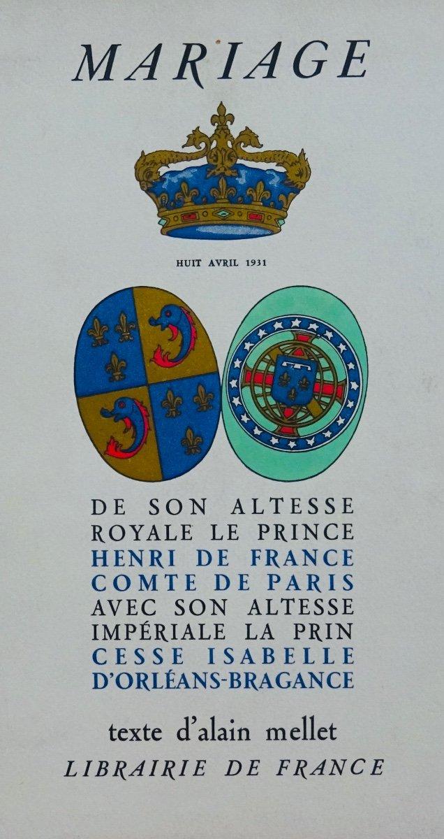 Mellet (alain) - Mariage De Son Altesse Royale Le Prince Henri De France Comte De Paris. 1931.