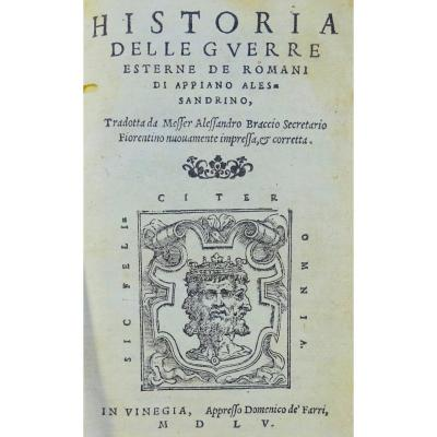APPIANO - Histoire de la guerre des romains, imprimé à Venise en 1555. En italien.