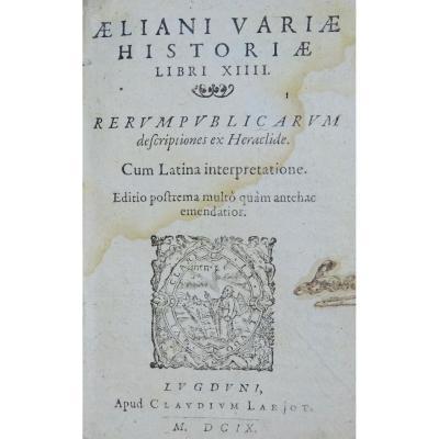Elien - Variae Historiae. Texte En Latin Et En Grec Publié En 1609