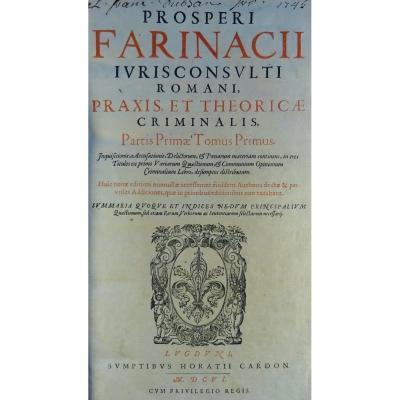 Farinacii - Traité De Droit Criminel En Latin Imprimée En 1614, Très Bien Reliée.