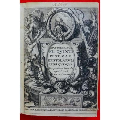 Goubau Et Pie V - Apostolicarum Pii Quinti Pont. Max. Livre Religieux Imprimé Par Plantin. 1640