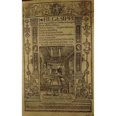 Hegesippi - Historiographie Inter Christianos Antiquissimi. Postincunable 1524 Badius à Paris.