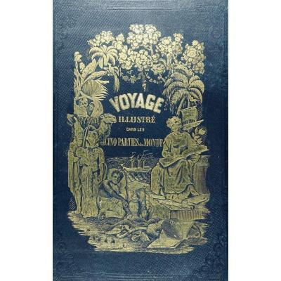 Joanne - Voyage Illustré Dans Les Cinq Parties Du Monde En 1846, 1847, 1848 Et 1849.