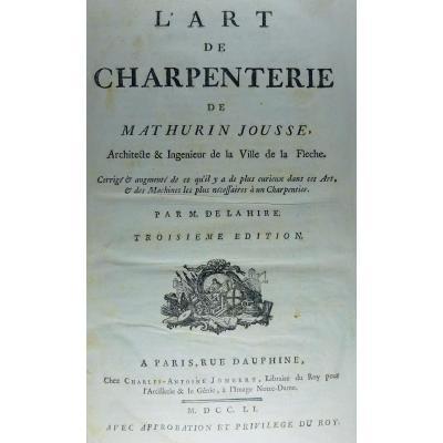 Jousse - l'Art De Charpenterie. Imprimé à Paris, Chez Charles-antoine Jombert,  En 1751.