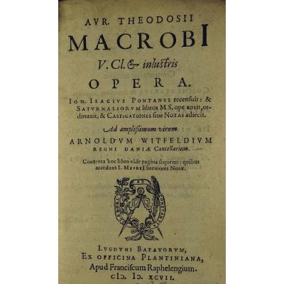 Macrobi (avr. Théodosii) - Opera. Ouvrage En Latin Imprimé Par Plantin En 1597.