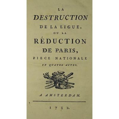 Mercier (louis-sébastien) - La Destruction De La Ligue Ou La Réduction De Paris. 1782.
