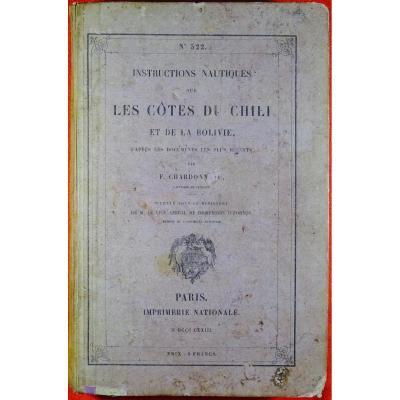 Chardonneau (f.) - Instructions Nautiques Sur Les Côtes Du Chili Et De La Bolivie. 1873.