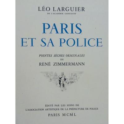 Larguier - Paris Et Sa Police. Illustré De Lithographies En Couleurs De René Zimmermann 1950.