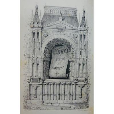 Maillart De Chambure (ch.) - Dijon Ancien Et Moderne. 1840.