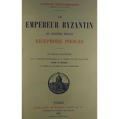 Schlumberger (gustave) - Un Empereur Byzantin Au Dixièmesiècle, Nicéphore Phocas. 1890.