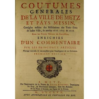 Dilange - General Customs Of The City Of Metz And Pays Messin. 1730. At Brice Antoine.