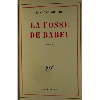 ABELLIO (Raymond) - La Fosse de Babel. Édition originale. 1962.