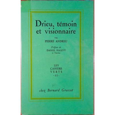 Andreu (pierre) - Drieu, Témoin Et Visionnaire. Grasset, Édition Originale, 1952.