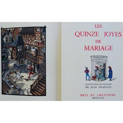 Anonyme - Les Quinze Joyes De Mariage. Monaco, Art Et Création, 1955, Illustré Par Gradassi.