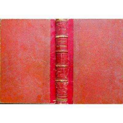 Sous La Direction De Larcher (l.-j.) - La Femme Jugée Par Les écrivains Des Deux Sexes. 1854.