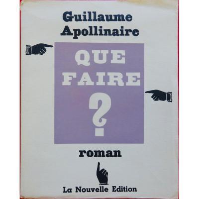 Apollinaire (guillaume) - Que Faire?  La Nouvelle Édition, 1950.