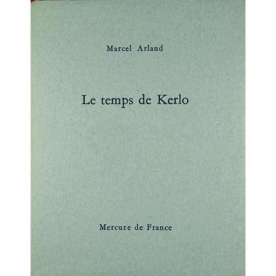 Arland - Le Temps De Kerlo.  Mercure De France, 1964. Édition Originale.