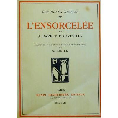 Barbey d'Aurevilly - l'Ensorcelée. Jonquières Et Cie, 1922, Illustré Par PastrÉ