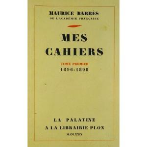BARRÈS - Mes Cahiers. Tome premier (1896-1898).  Plon - La Palatine, 1929. Édition originale.