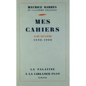 BARRÈS - Mes Cahiers. Tome deuxième (1898-1902). Plon - La Palatine, 1930. Édition originale.