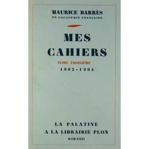 BarrÈs - Mes Cahiers. Tome Troisième (1902-1904). Plon - La Palatine, 1931. Édition Originale.