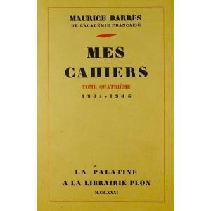 BARRÈS - Mes Cahiers. Tome quatrième (1904-1906). Plon - La Palatine. Édition originale.
