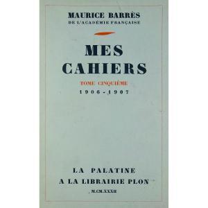 BARRÈS - Mes Cahiers. Tome cinquième (1906-1907). Plon - La Palatine, 1932. Édition originale.