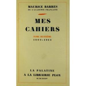 BARRÈS - Mes Cahiers. Tome huitième (1909-1910). Plon - La Palatine, 1934. Édition originale.