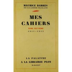 BARRÈS - Mes Cahiers. Tome neuvième (1911-1912). Plon - La Palatine, 1935. Édition originale.