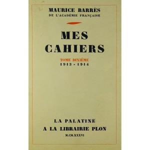 BARRÈS - Mes Cahiers. Tome dixième (1913-1914). Plon - La Palatine, 1936. Édition originale.