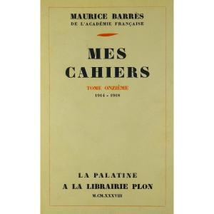 BARRÈS - Mes Cahiers. Tome onzième (1914-1918). Plon - La Palatine, 1937. Édition originale.