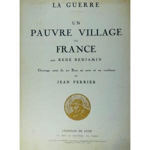 BENJAMIN - La Guerre. Un pauvre village de France. Édition de Luxe, 1918. Illustré par PERRIER.